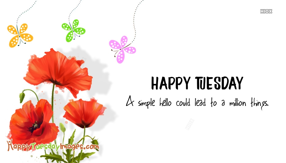 A Simple Hello Could Lead To A Million Things Happy Tuesday