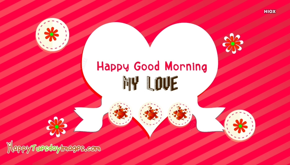 Happy Good Morning My Love