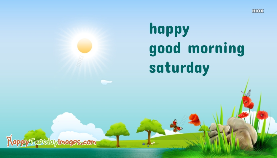 Happy Good Morning Saturday