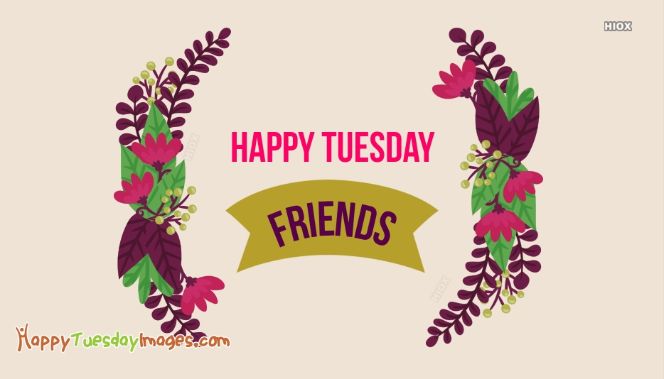 Happy Tuesday Images for Best Friend