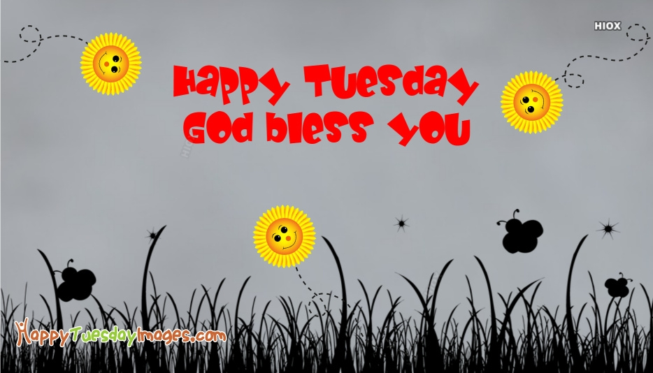Happy Tuesday God Bless You Images