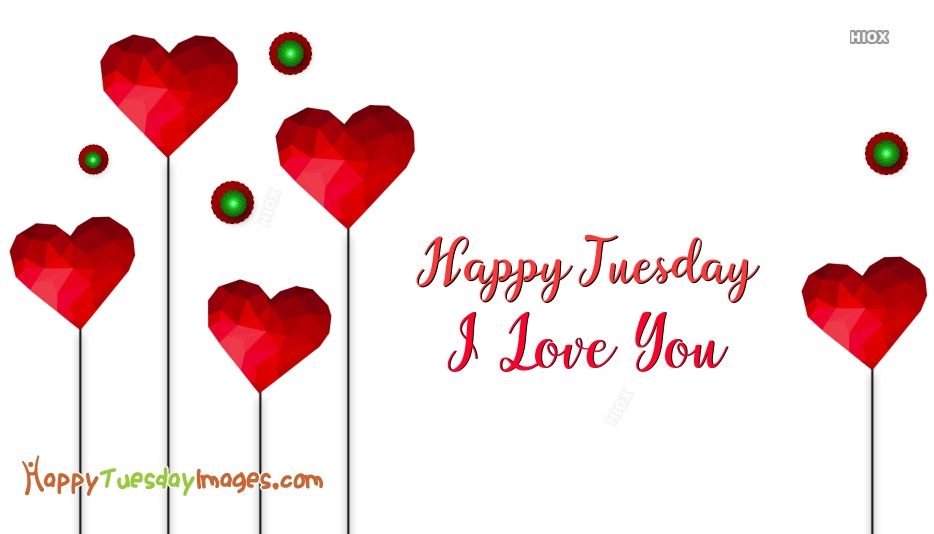 Happy Tuesday I Love You Images