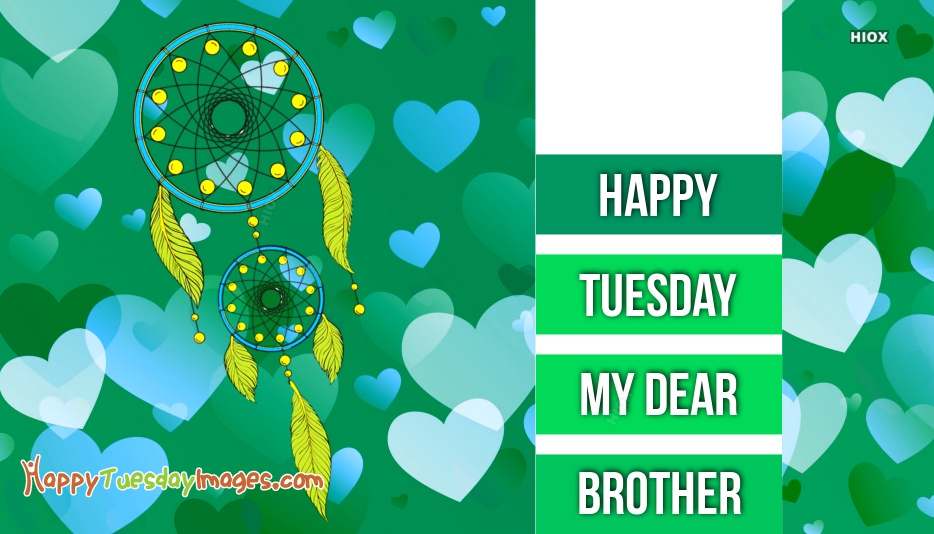 Happy Tuesday Images for Brother