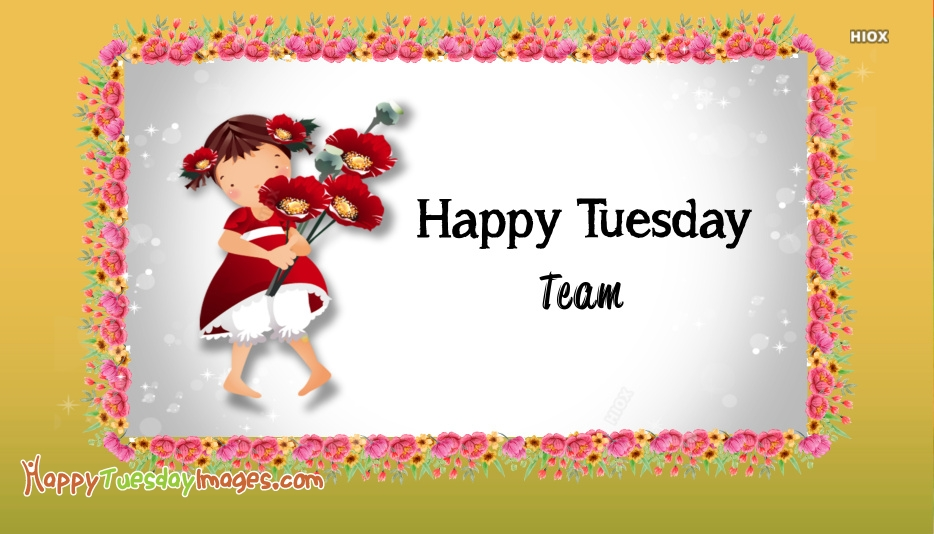 Happy Tuesday Team Images