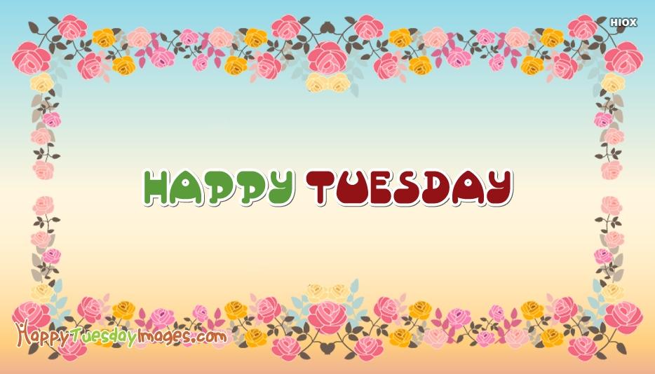 Happy Tuesday Wallpaper