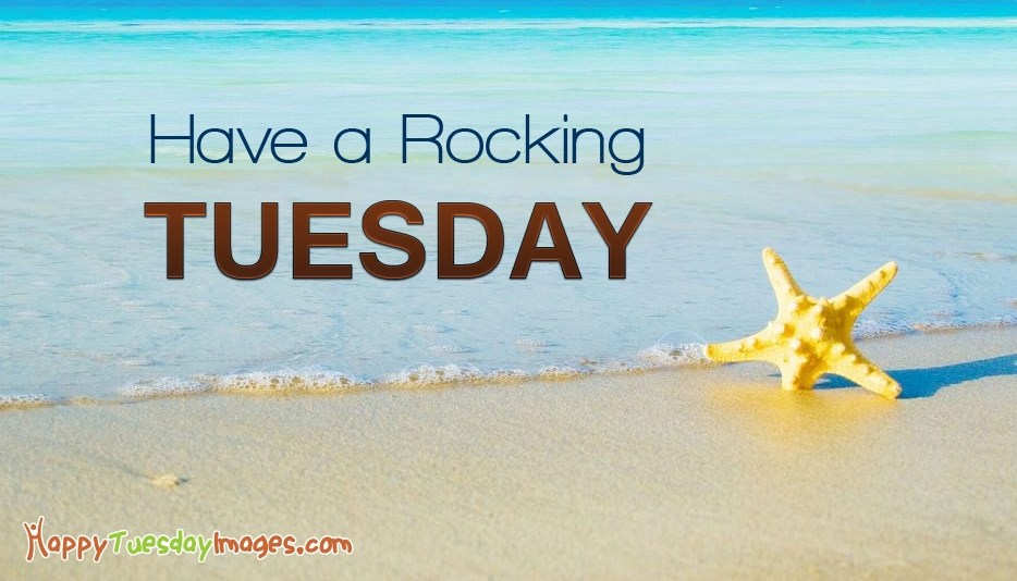 Have a Rocking Tuesday @ HappyTuesdayImages.com