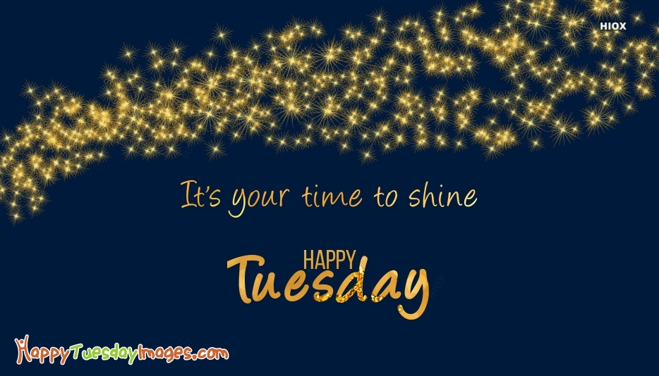 Happy Tuesday Images for Shine