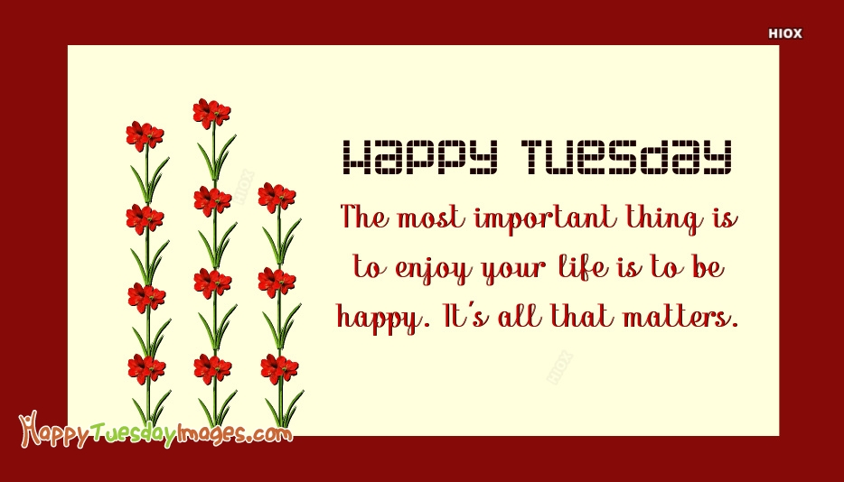 Happy Tuesday Life Quotes