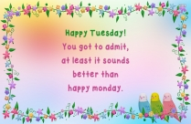 Happy Tuesday Best Wishes