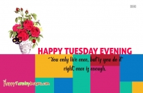 Happy Tuesday Evening Quotes