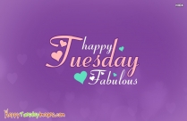 Happy Tuesday Fabulous
