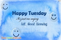 Good Morning. Have A Fantastic Tuesday