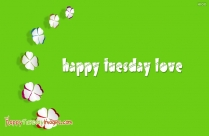 happy tuesday love pics