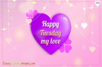 Happy Tuesday to My Love Images