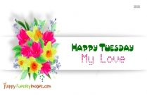 Happy Tuesday My Lover