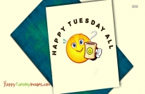 Happy Tuesday To All Ecards