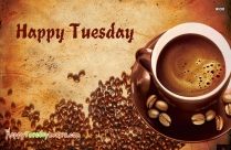 Happy Tuesday With Coffee