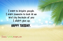 Happy Tuesday Quotes And Sayings | Rise Up And Shine
