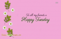 Happy Tuesday Friends Images