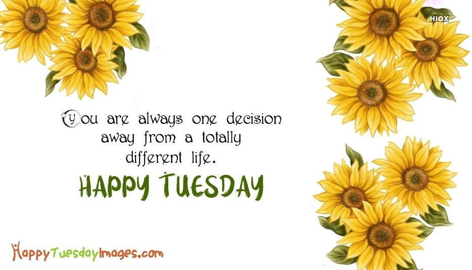 Tuesday Wishes With Decision Quotes